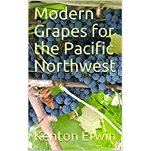 Modern Grapes for the Pacific Northwest