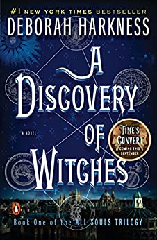 A Discovery of Witches: A Novel (All Souls Trilogy, Book 1) by [Harkness, Deborah]