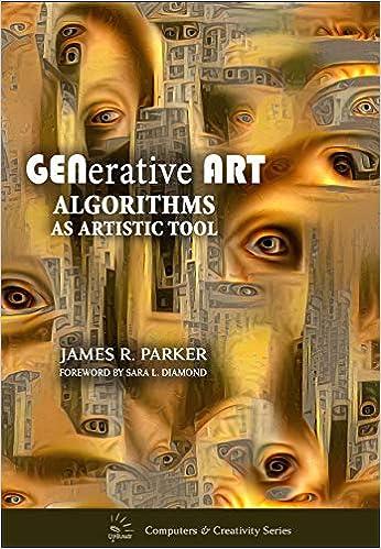 Amazon Com Generative Art Algorithms As Artistic Tool Art Artists 9781988824383 Parker James R Diamond Sara L Books