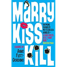 Marry, Kiss, Kill: A Novel