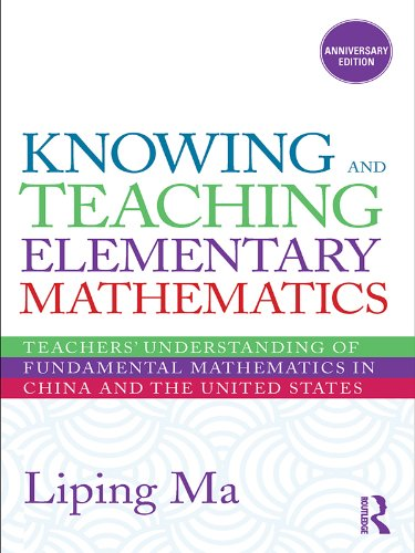 Download Knowing and Teaching Elementary Mathematics: Teachers' Understanding of Fundamental Mathematics in China and the United States (Studies in Mathematical Thinking and Learning Series) Pdf