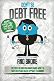 Don't be Debt Free... and Broke