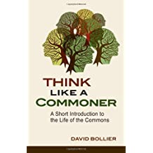 Think Like a Commoner by Bollier, David (2014) Paperback