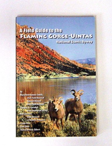 - A Field Guide to the Flaming Gorge-Uintas National Scenic Byway