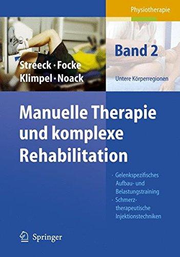 Manuelle Therapie und Komplexe Rehabilitation. Band 2: Untere Körperregionen
