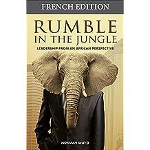 Un grondement dans la jungle: Leadership d'un point de vue africain (French Edition)