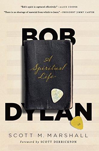 Bob Dylan: A Spiritual Life by [Marshall, Scott]