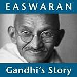 Gandhi's Story: How One Man Changed Himself to Change the World   Eknath Easwaran