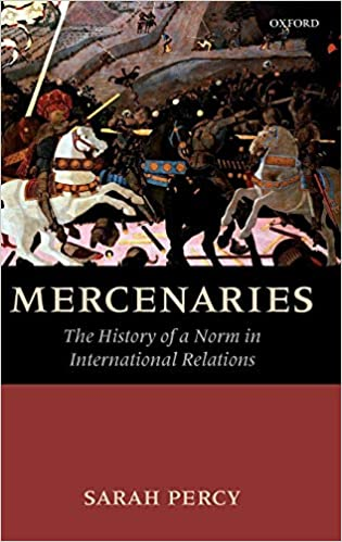 Mercenaries the history of a norm in international relations sarah mercenaries the history of a norm in international relations 1st edition fandeluxe Images