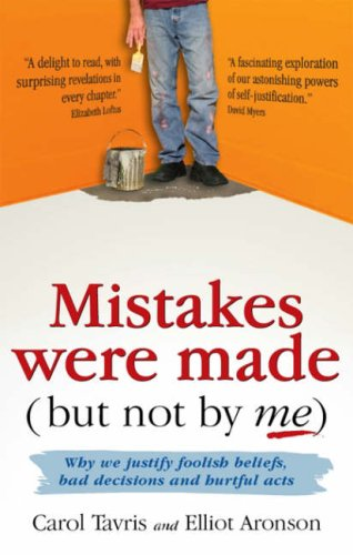"""Mistakes Were Made (but Not by Me) - Why We Justify Foolish Beliefs, Bad Decisions and Hurtful Acts"" av Carol Tavris"
