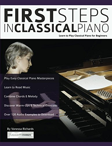 Read Online First Steps in Classical Piano: Learn to Play Classical Piano for Beginners ebook