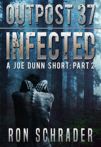 Outpost 37 - Infected: A Joe Dunn Short: Part 2