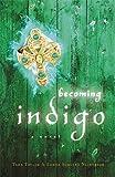 img - for Becoming Indigo book / textbook / text book