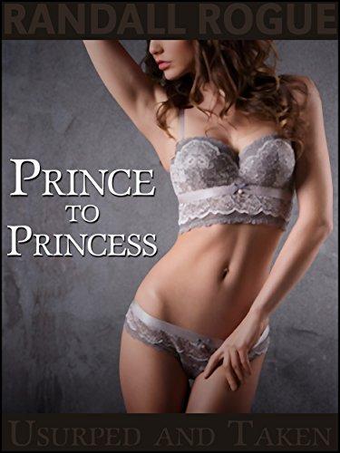 Prince to Princess: Usurped and Taken