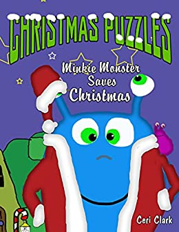 Christmas Puzzles: Minkie Monster Saves Christmas (Preschool Puzzlers Book 4) by [Clark, Ceri]