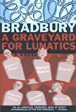 Graveyard for Lunatics, Ray Bradbury, 0380812002