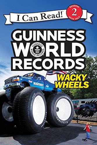 Guinness World Records: Wacky Wheels (I Can Read Level 2)