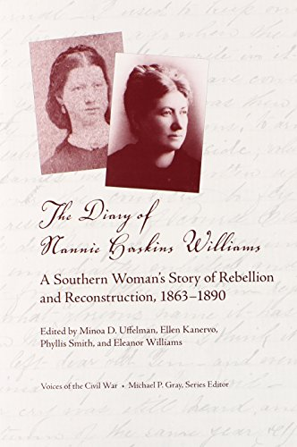 The Diary of Nannie Haskins Williams: A Southern Woman's Story of Rebellion and Reconstruction, 1863–1890 (Voices of the Civil War)