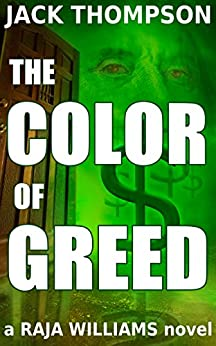 The Color of Greed (Raja Williams Mystery Series Book 1) by [Thompson, Jack]