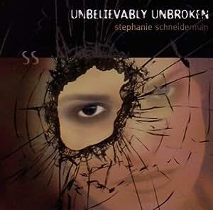 Unbelievably Unbroken