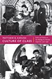 Culture of Class, Matthew B. Karush, 0822352648
