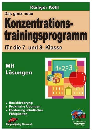 Das ganz neue Konzentrationstrainingsprogramm 7.-8. Klasse ...