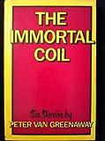 The Immortal Coil, Peter Van Greenaway, 0575035773