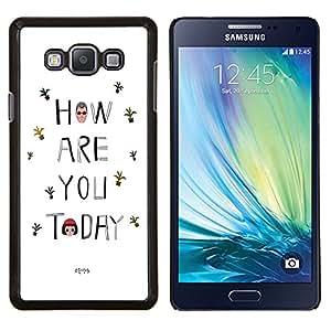 Dragon Case - FOR Samsung Galaxy A7 - how are you today - Caja protectora de pl??stico duro de la cubierta Dise?¡Ào Slim Fit
