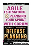 img - for Agile Product Management: Agile Estimating & Planning Your Sprint with Scrum and Release Planning 21 Steps (agile project management, agile software ... agile scrum, agile estimating and planning) book / textbook / text book
