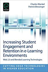 Increasing Student Engagement and Retention in e-Learning Environments: Web 2.0 and Blended Learning Technologies (Cutting-Edge Technologies in Higher Education)