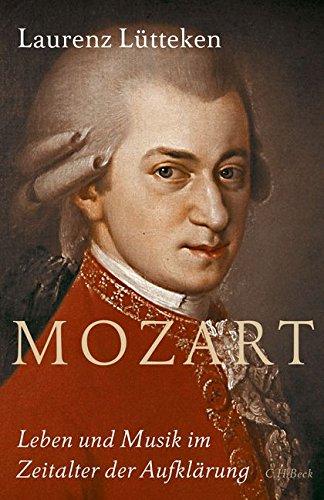 Mozart: Leben und Musik im Zeitalter der Aufklärung