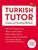 Turkish Tutor: Grammar and Vocabulary Workbook (Learn Turkish with Teach Yourself): Advanced beginner to upper intermediate course (Language Tutors)