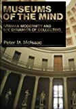 Museums of the Mind: German Modernity and the Dynamics of Collecting (Penn State Press), Peter M. McIsaac, 0271058706