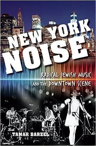 Book New York Noise: Radical Jewish Music and the Downtown Scene (Ethnomusicology Multimedia)