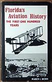 Florida's Aviation History, Brown, Warren J., 0912522704