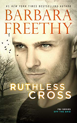 Ruthless Cross (Off The Grid: FBI Series Book 6)