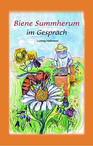 Biene Summherum im Gespräch (Naturbücher 1) (German Edition) (Biene Nektar)