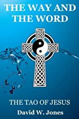 The Way and The Word: The Tao of Jesus Paperback