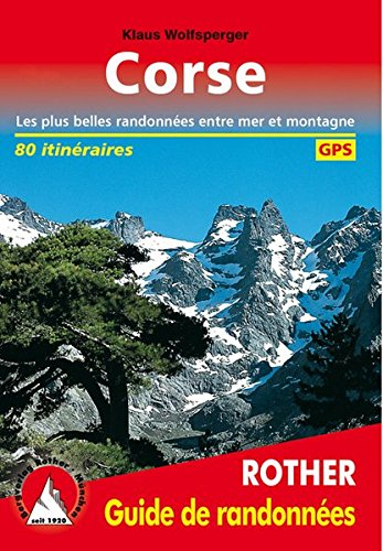 Corse (Korsika - französische Ausgabe): Les plus belles randonnées entre mer et montagne. 80 itin