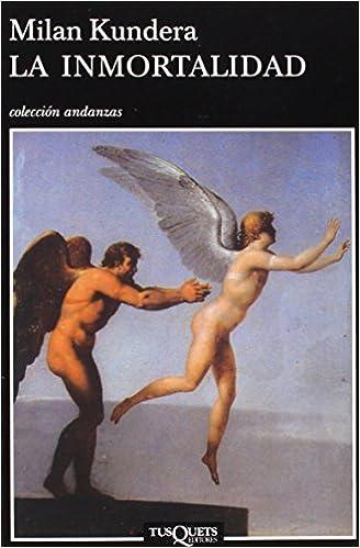 La inmortalidad: 11 (Andanzas): Amazon.es: Kundera, Milan: Libros