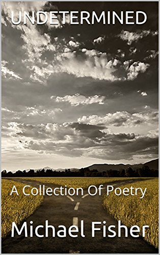 To Be Determined: A Collection Of Poetry