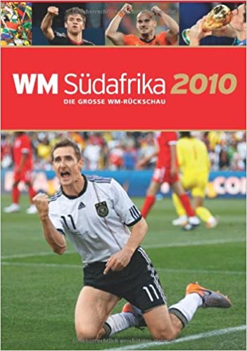 Wm 2010 Südafrika Die Große Rückschau Zur Wm 2010 Amazonde