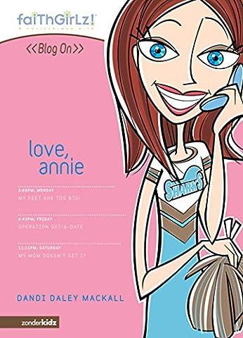Love, Annie (Faithgirlz / Blog On!) (Sexuality Education Edition 6th)