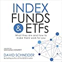Index Funds and ETFs: What They Are and How to Make Them Work for You Audiobook by David Schneider Narrated by Satauna Howery