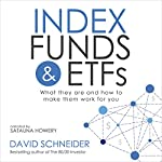 Index Funds and ETFs: What They Are and How to Make Them Work for You | David Schneider