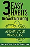 img - for 3 Easy Habits for Network Marketing: Automate Your MLM Success book / textbook / text book