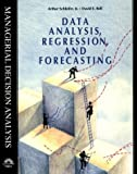 img - for Data Analysis, Regression and Forecasting (Managerial Decision Analysis Series) by David E. Bell (1994-10-05) book / textbook / text book