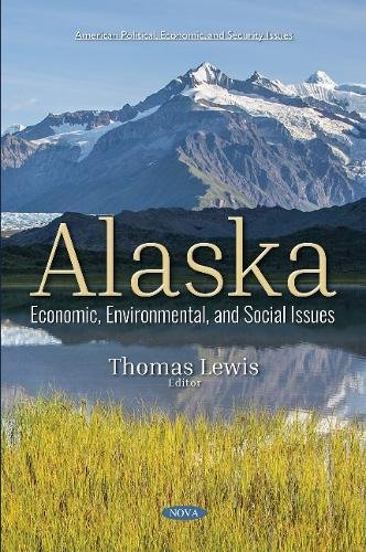 Alaska: Economic, Environmental, and Social Issues (American Political, Economic, and Security Issues) pdf