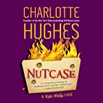 Nutcase: A Kate Holly Case, Book 2 | Charlotte Hughes