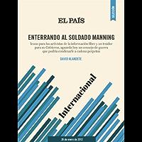 Enterrando al soldado Manning (Spanish Edition)